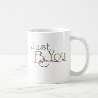 Just Be You Classic White Coffee Mug