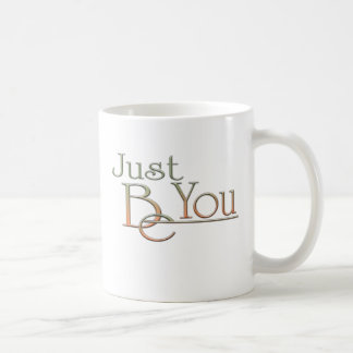 Just Be You Classic White Coffee Mug