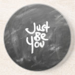 """""""Just Be You"""" Painted White & Chalkboard Coaster"""