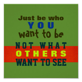 JUST BE YOU ~ Poster / Print