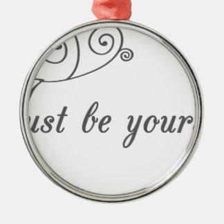 Just-be-Yourself1.jpeg Adorno Redondo Plateado
