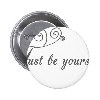 Just-be-Yourself1 jpeg Pin
