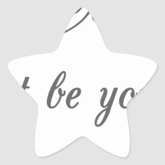Just-be-Yourself1.jpeg Star Sticker