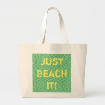 Beach Themed Just Beach it Large Tote Bag