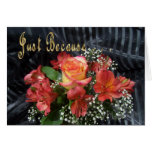 Just Because flowers Greeting Card