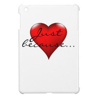 Just because heart expressions iPad mini cases