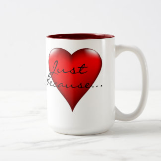 Just because heart expressions Two-Tone coffee mug