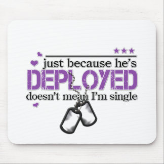 Just because he's deployed mouse pad