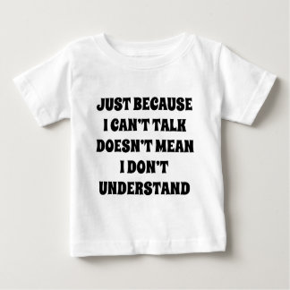 Just Because I Can't Talk Shirts