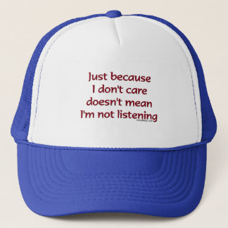 Just Because I Don't Care Hat