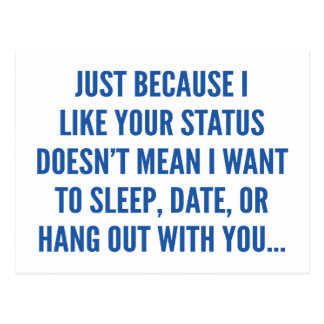 Just Because I Liked Your Status Postcard