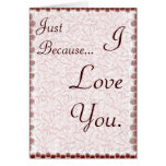 Just because I love you Card