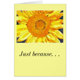 Just because. . .I love you Greeting Card
