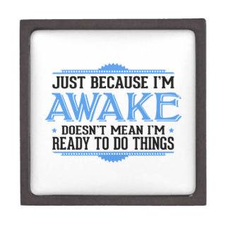 Just Because I'm Awake - Funny Jewelry Box