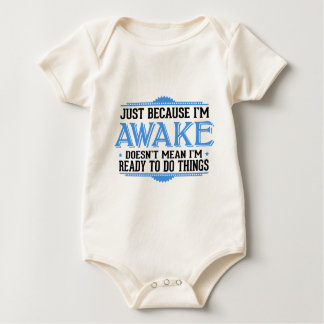 Just Because I'm Awake - Funny Rompers