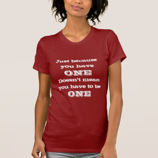 Just Because You Have One Women's Shirt (Dark)