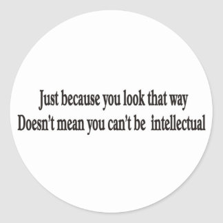 Just because you look that way doesn t mean sticke sticker