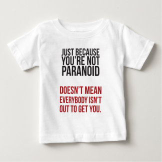 Just because your paranoid... tshirt