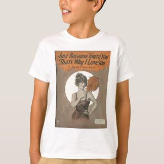 just because your you T-Shirt