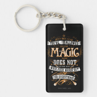 Just Because You're Allowed To Use Magic... Double-Sided Rectangular Acrylic Keychain