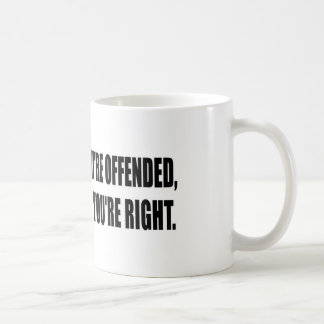 Just Because You're Offended, it Doesn't... Coffee Mug