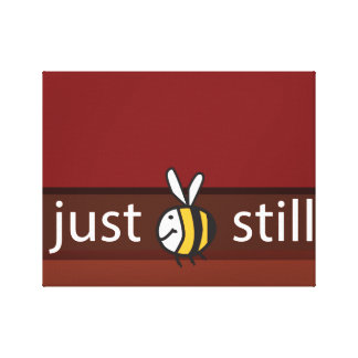 Just Bee Still Wrapped Canvas