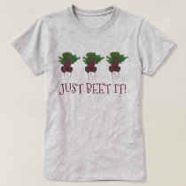 Just Beet (Beat) It Funny Red Bunch Garden Veggie T-Shirt