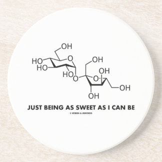 Just Being As Sweet As I Can Be (Sucrose Molecule) Drink Coaster