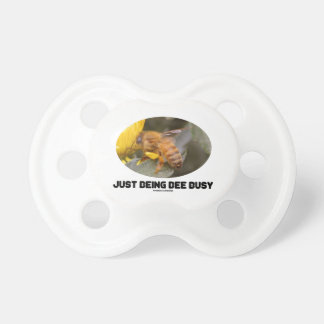 Just Being Bee Busy Bee On Yellow Flower Pacifiers