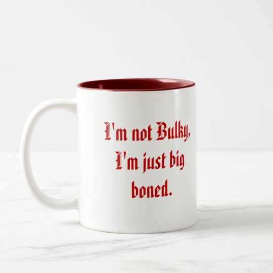 Just big boned Two-Tone coffee mug