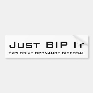 Just BIP It Car Bumper Sticker