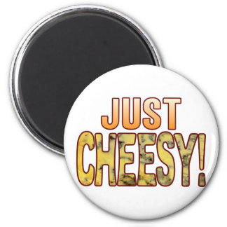 Just Blue Cheesy Magnet