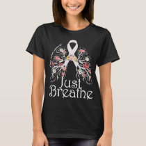Just Breath Lung Cancer Awareness T-Shirt