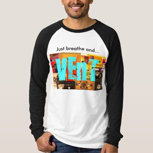 Just Breathe and... Shirt