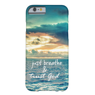Just Breathe and Trust God Quote Barely There iPhone 6 Case