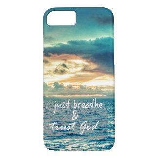 Just Breathe and Trust God Quote iPhone 8/7 Case