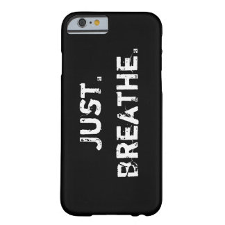 Just Breathe Barely There iPhone 6 Case