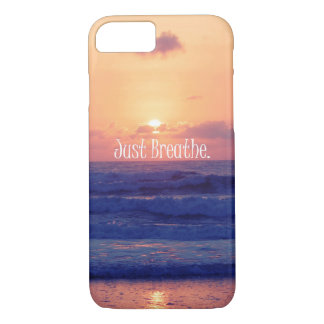 Just Breathe. Beach Ocean Sunset iPhone 7 Case