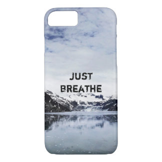 """""""Just Breathe.""""  Inpirational Quote iPhone 7 Case"""