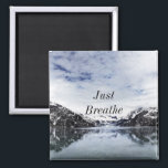 """&quot;Just Breathe.""""  Inpirational Quote Magnet<br><div class=""""desc"""">Unique and Trendy. Make a Statement: Start Dreaming,  be Inspired,  stay Motivated. More designs and matching items are available at my store.  http://www.zazzle.com/thinkpositively*</div>"""