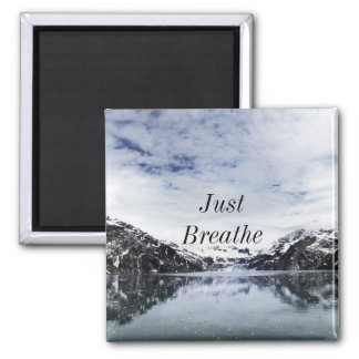 """Just Breathe.""  Inpirational Quote Magnet"