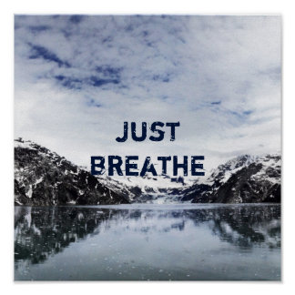 """""""Just Breathe.""""  Inpirational Quote Poster"""