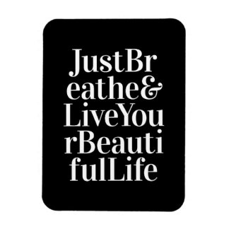 Just Breathe Inspirational Sayings Black White Magnet