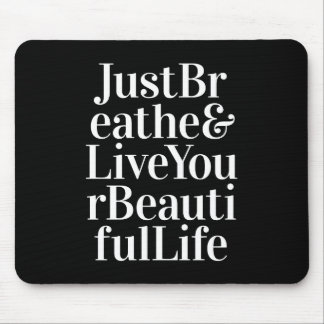 Just Breathe Inspirational Sayings Black White Mouse Pad