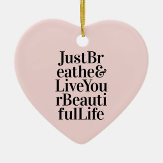 Just Breathe Inspirational Typography Quote Pink Ceramic Ornament
