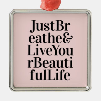 Just Breathe Inspirational Typography Quote Pink Metal Ornament