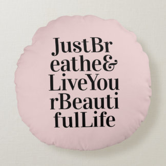 Just Breathe Inspirational Typography Quote Pink Round Pillow