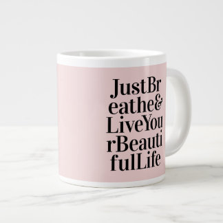Just Breathe Inspirational Typography Quotes Pink Giant Coffee Mug