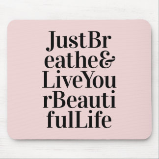Just Breathe Inspirational Typography Quotes Pink Mouse Pad