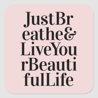 Just Breathe Inspirational Typography Quotes Pink Square Sticker